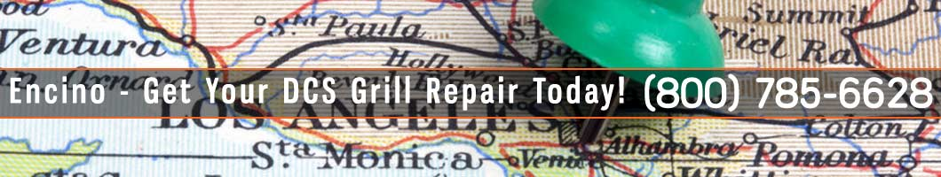 Encino DCS Grill Repair and Service. Tel: (800) 785-6628