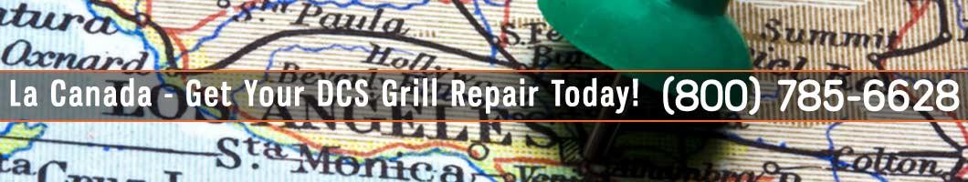 La Canada DCS Grill Repair and Service. Tel: (800) 785-6628