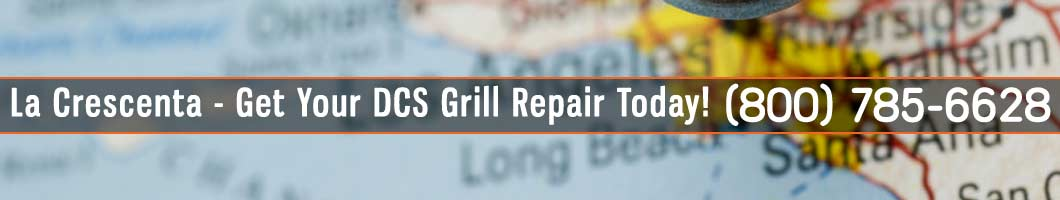 La Crescenta DCS Grill Repair and Service. Tel: (800) 785-6628