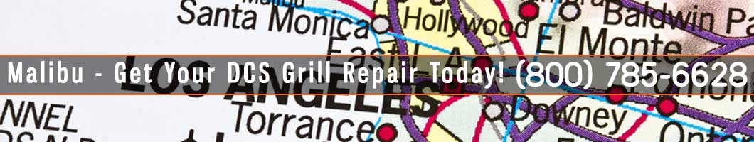 Malibu DCS Grill Repair and Service. Tel: (800) 785-6628