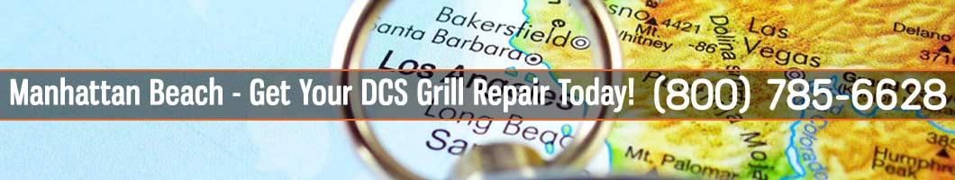 Manhattan Beach DCS Grill Repair and Service. Tel: (800) 785-6628