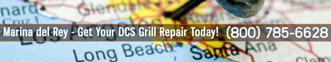Marina Del Rey DCS Grill Repair and Service. Tel: (800) 785-6628