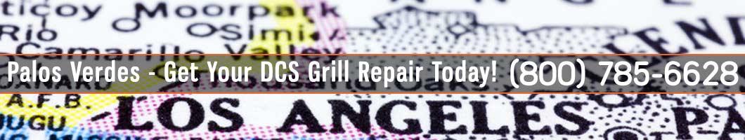 Palos Verdes DCS Grill Repair and Service. Tel: (800) 785-6628