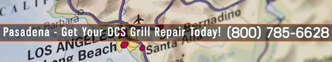 Pasadena DCS Grill Repair and Service. Tel: (800) 785-6628