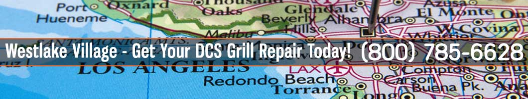 Westlake Village DCS Grill Repair and Service. Tel: (800) 785-6628