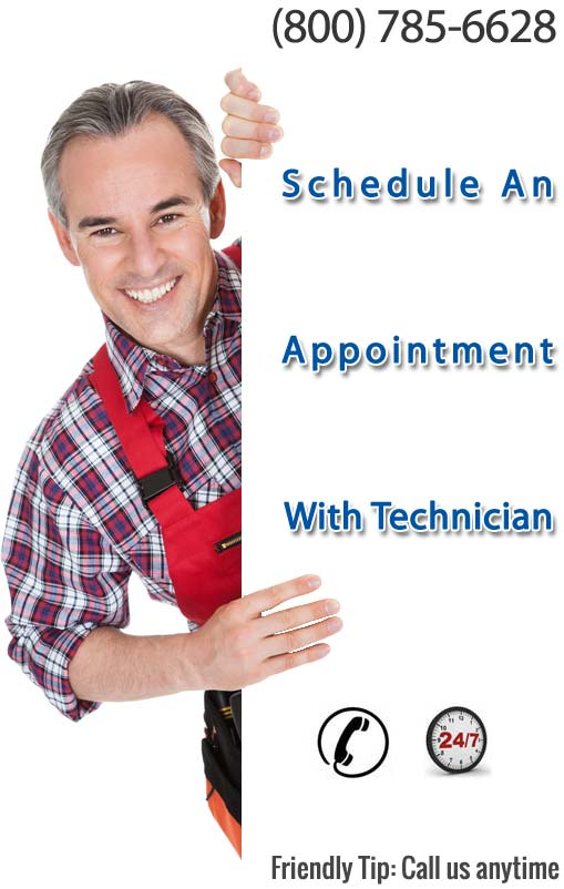 Schedule an appointment with technician (800) 785-6628